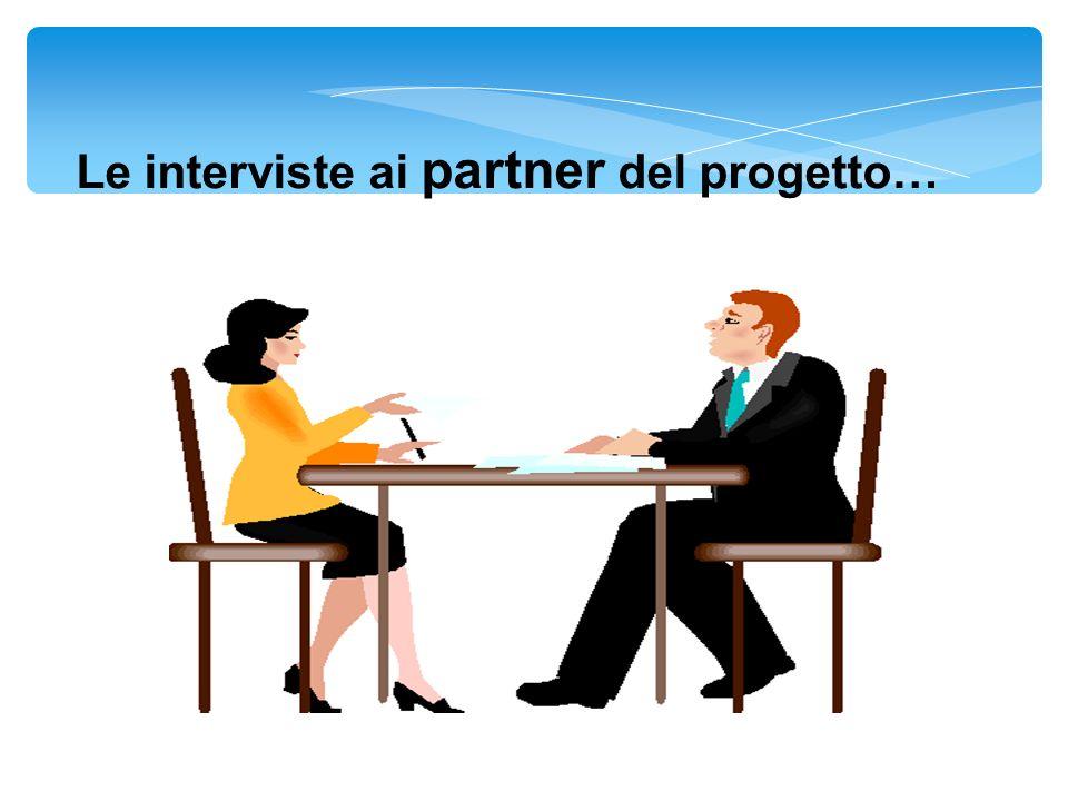 Le interviste ai partner del progetto…