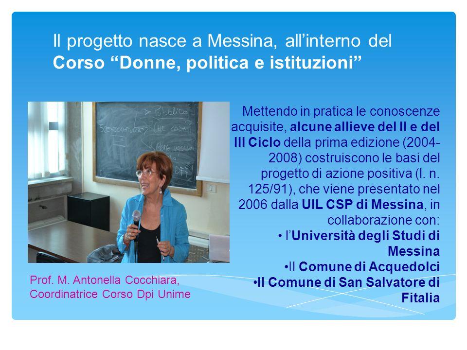 Il progetto nasce a Messina, allinterno del Corso Donne, politica e istituzioni Prof.