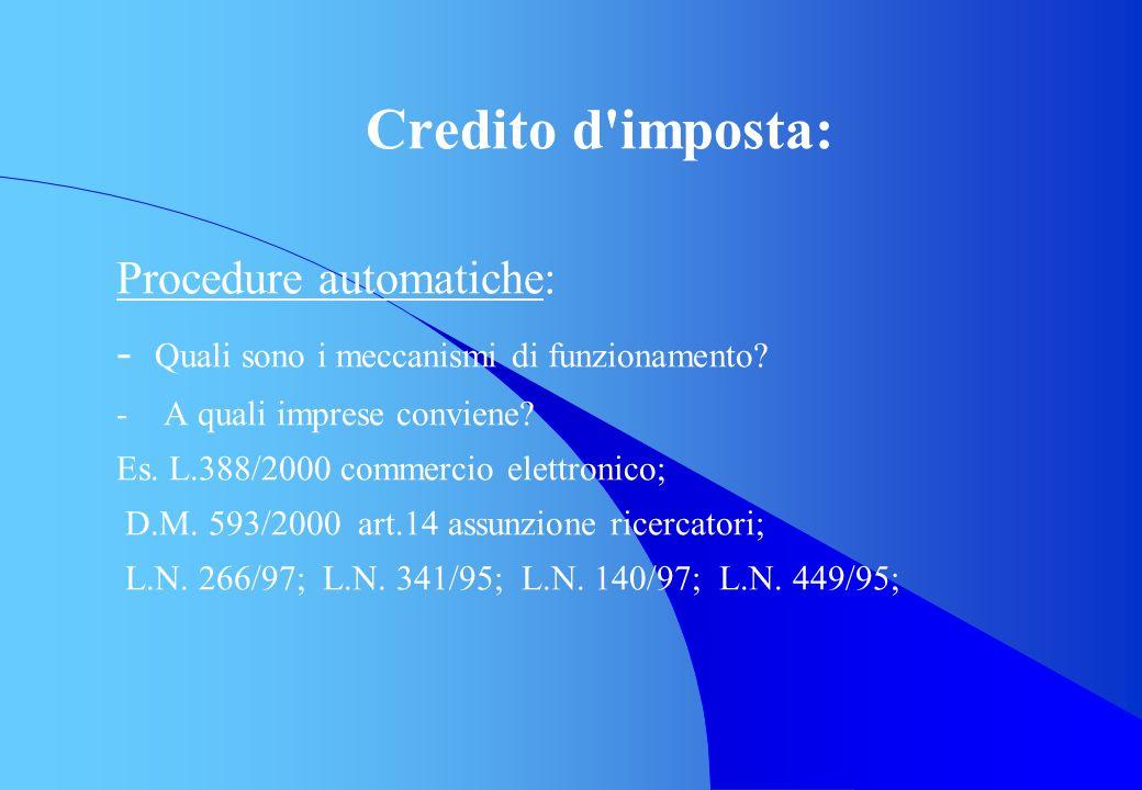 Credito d'imposta: Procedure automatiche: - Quali sono i meccanismi di funzionamento? - A quali imprese conviene? Es. L.388/2000 commercio elettronico