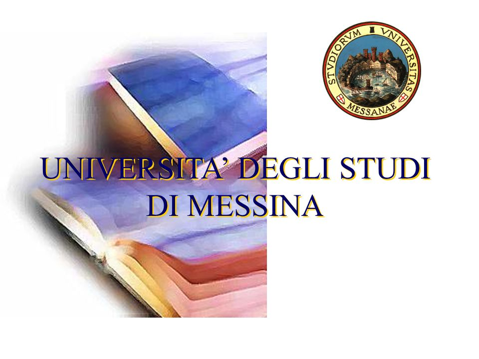 UNIVERSITA DEGLI STUDI DI MESSINA UNIVERSITA DEGLI STUDI DI MESSINA