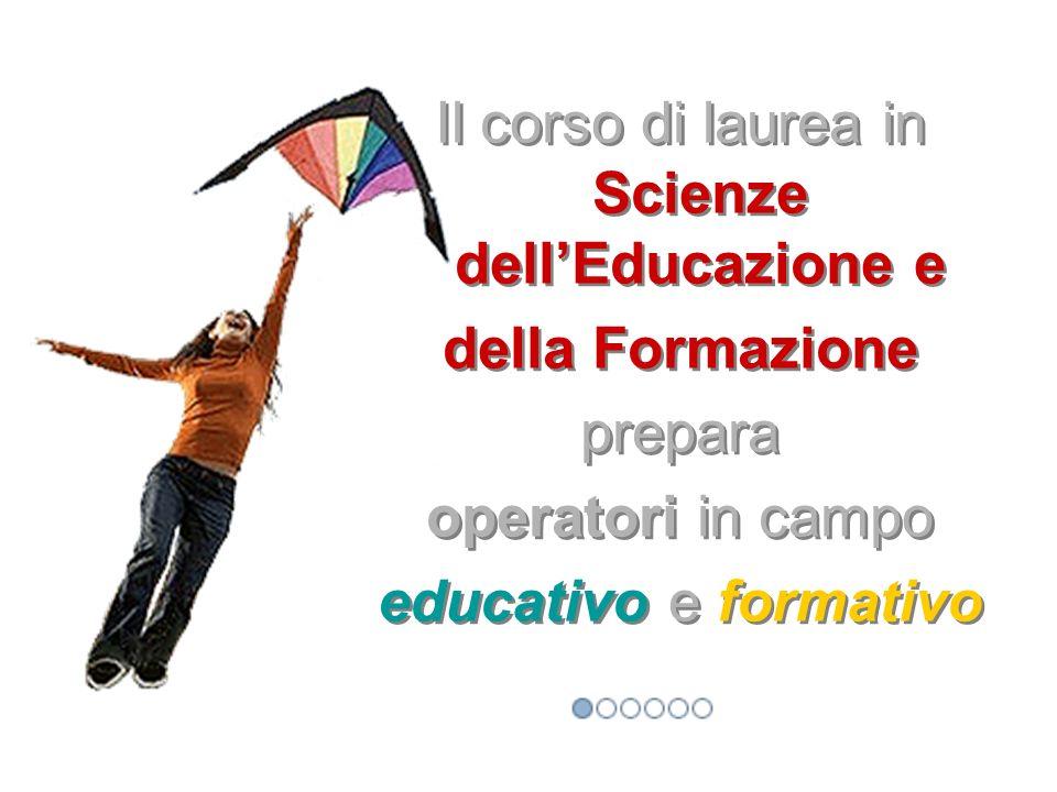 Obiettivi del corso Scienze delleducazione e della formazione