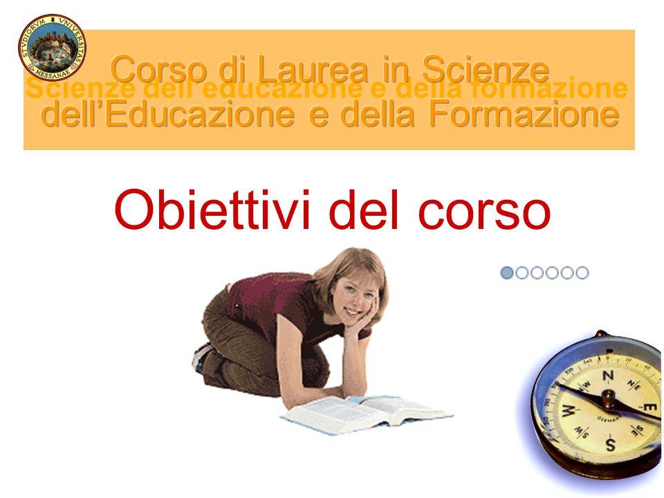 Acquisizione di conoscenze teoriche di base nei saperi formativi e di competenze operative Scienze delleducazione e della formazione