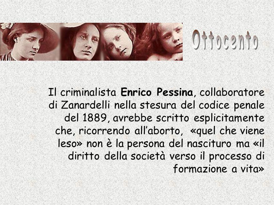 Il criminalista Enrico Pessina, collaboratore di Zanardelli nella stesura del codice penale del 1889, avrebbe scritto esplicitamente che, ricorrendo a