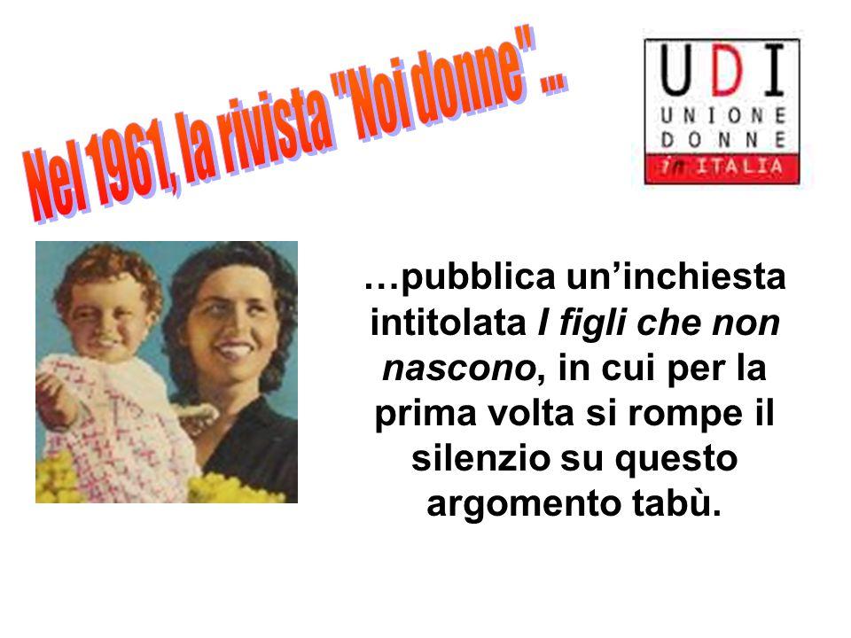 …pubblica uninchiesta intitolata I figli che non nascono, in cui per la prima volta si rompe il silenzio su questo argomento tabù.