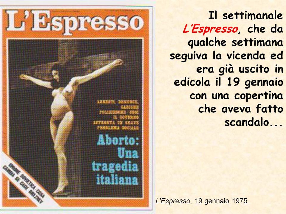 LEspresso, 19 gennaio 1975 Il settimanale LEspresso, che da qualche settimana seguiva la vicenda ed era già uscito in edicola il 19 gennaio con una copertina che aveva fatto scandalo...