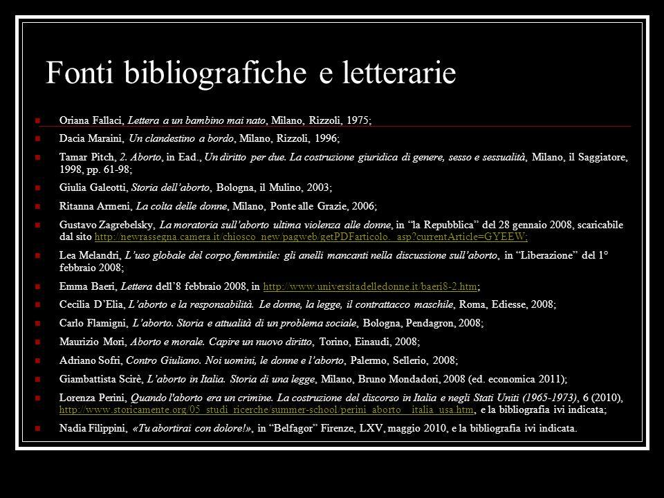 Fonti bibliografiche e letterarie Oriana Fallaci, Lettera a un bambino mai nato, Milano, Rizzoli, 1975; Dacia Maraini, Un clandestino a bordo, Milano, Rizzoli, 1996; Tamar Pitch, 2.