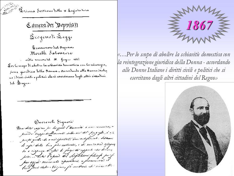«…Per lo scopo di abolire la schiavitù domestica con la reintegrazione giuridica della Donna - accordando alle Donne Italiane i diritti civili e polit