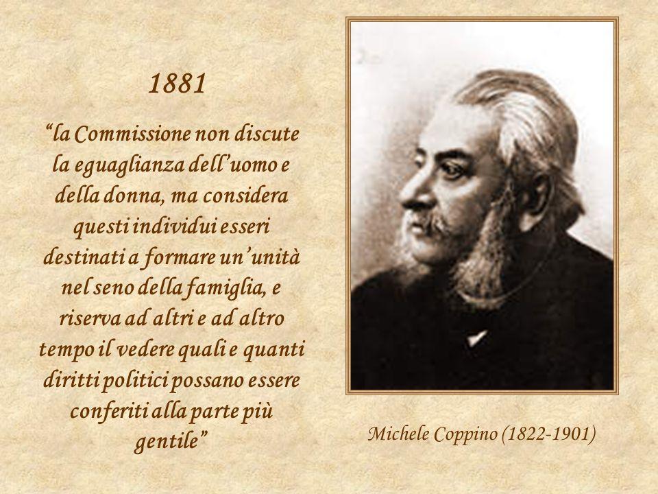 Michele Coppino (1822-1901) la Commissione non discute la eguaglianza delluomo e della donna, ma considera questi individui esseri destinati a formare