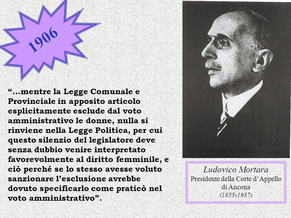 1906 Ludovico Mortara Presidente della Corte dAppello di Ancona (1855-1937) …mentre la Legge Comunale e Provinciale in apposito articolo esplicitament