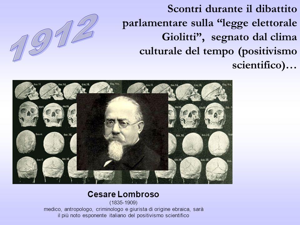 Scontri durante il dibattito parlamentare sulla legge elettorale Giolitti, segnato dal clima culturale del tempo (positivismo scientifico)… Cesare Lom