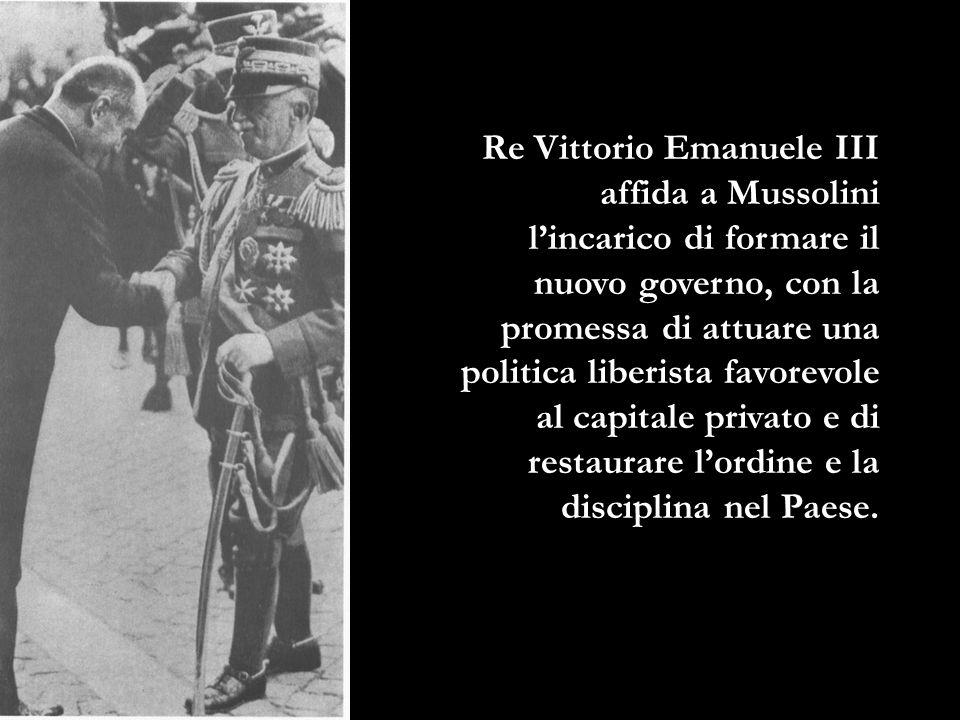 Re Vittorio Emanuele III affida a Mussolini lincarico di formare il nuovo governo, con la promessa di attuare una politica liberista favorevole al cap