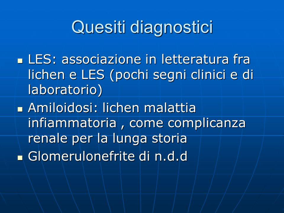 Quesiti diagnostici LES: associazione in letteratura fra lichen e LES (pochi segni clinici e di laboratorio) LES: associazione in letteratura fra lich