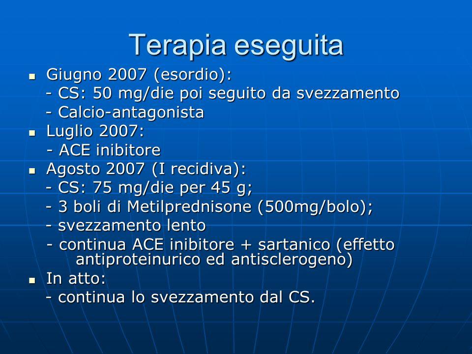 Terapia eseguita Giugno 2007 (esordio): Giugno 2007 (esordio): - CS: 50 mg/die poi seguito da svezzamento - CS: 50 mg/die poi seguito da svezzamento -