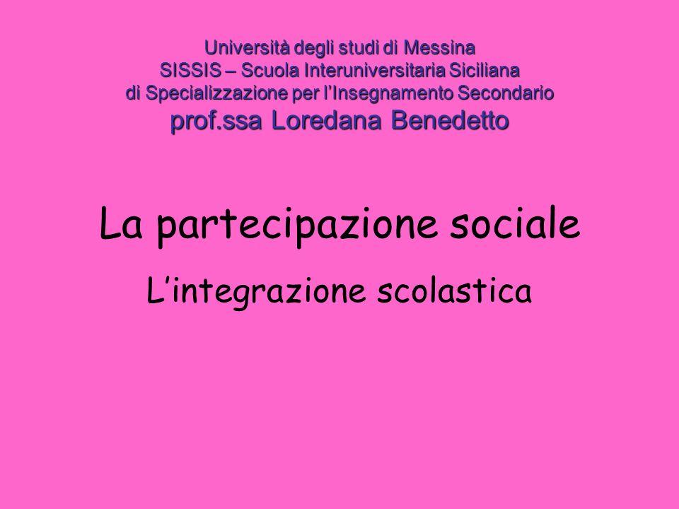 La partecipazione è il coinvolgimento attivo in una normale situazione di vita integrata.