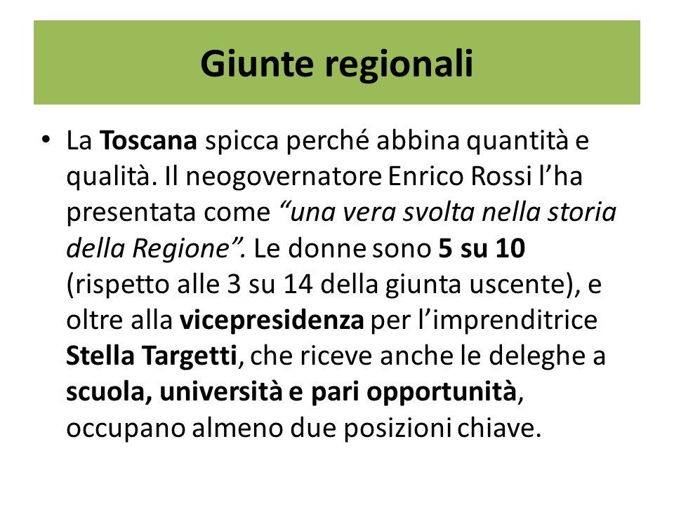 Giunte regionali La Toscana spicca perché abbina quantità e qualità.