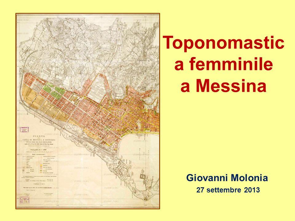 Giovanni Molonia 27 settembre 2013 Toponomastic a femminile a Messina
