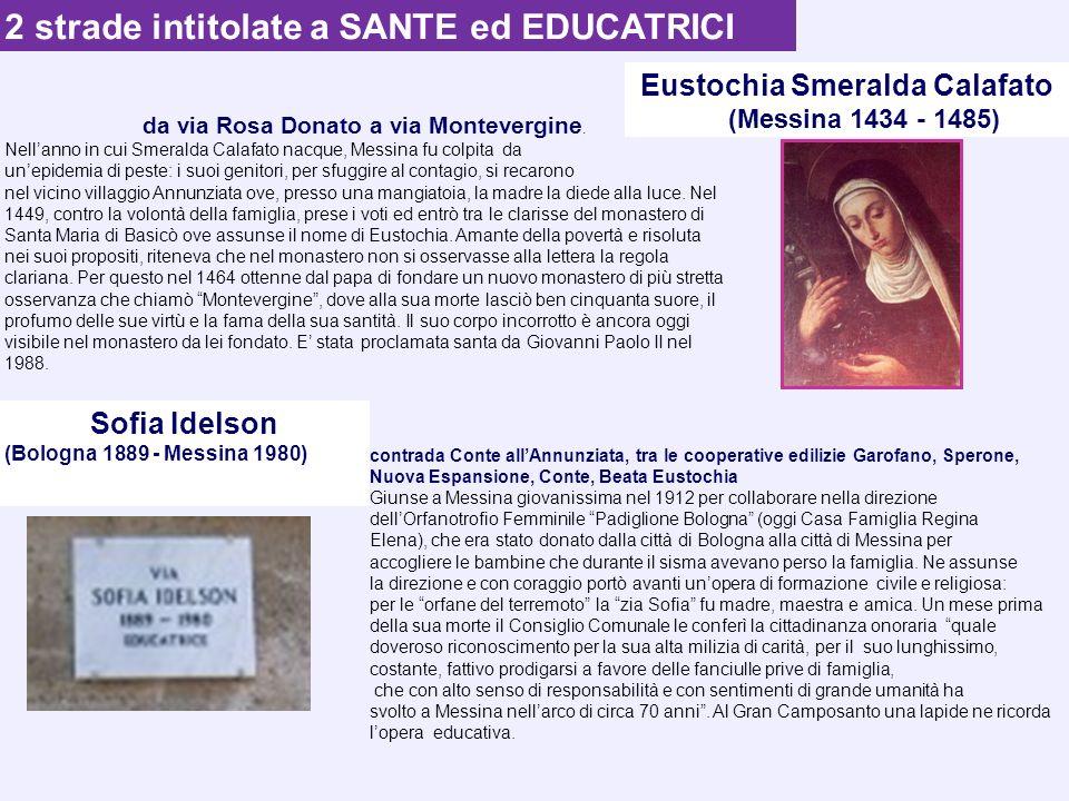 da via Rosa Donato a via Montevergine. Nellanno in cui Smeralda Calafato nacque, Messina fu colpita da unepidemia di peste: i suoi genitori, per sfugg