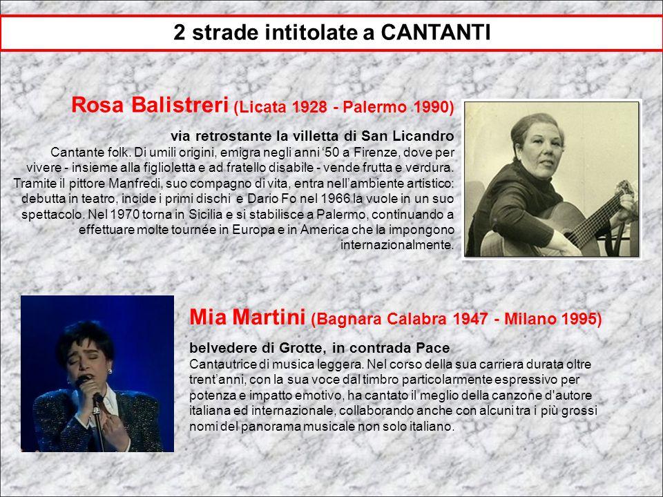 Mia Martini (Bagnara Calabra 1947 - Milano 1995) belvedere di Grotte, in contrada Pace Cantautrice di musica leggera. Nel corso della sua carriera dur