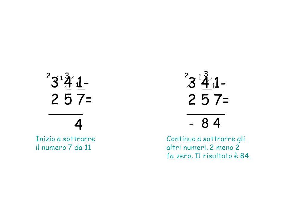 3 4 1- 2 5 7= Inizio a sottrarre il numero 7 da 11 3 4 1- 2 5 7= Continuo a sottrarre gli altri numeri.