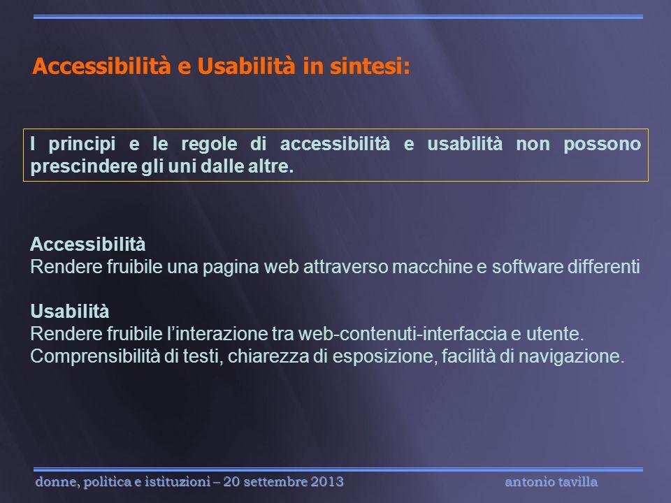 antonio tavilla donne, politica e istituzioni – 20 settembre 2013 Accessibilità e Usabilità in sintesi: Accessibilità Rendere fruibile una pagina web