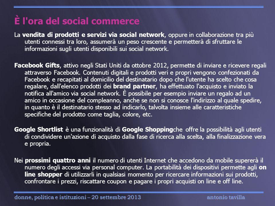 antonio tavilla donne, politica e istituzioni – 20 settembre 2013 È l'ora del social commerce La vendita di prodotti e servizi via social network, opp