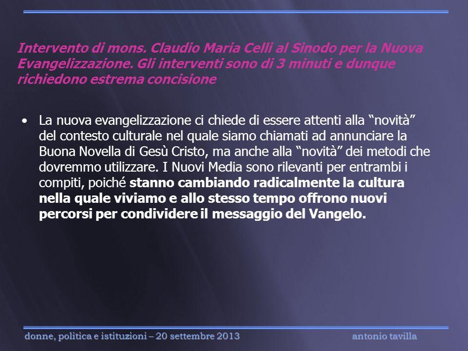 antonio tavilla donne, politica e istituzioni – 20 settembre 2013 Intervento di mons. Claudio Maria Celli al Sinodo per la Nuova Evangelizzazione. Gli