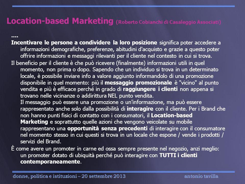 antonio tavilla donne, politica e istituzioni – 20 settembre 2013 Location-based Marketing (Roberto Cobianchi di Casaleggio Associati) …. Incentivare