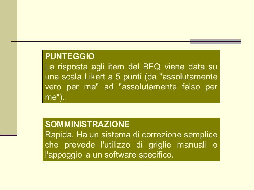 PUNTEGGIO La risposta agli item del BFQ viene data su una scala Likert a 5 punti (da