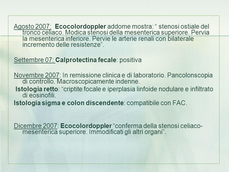 Agosto 2007: Ecocolordoppler addome mostra: stenosi ostiale del tronco celiaco. Modica stenosi della mesenterica superiore. Pervia la mesenterica infe