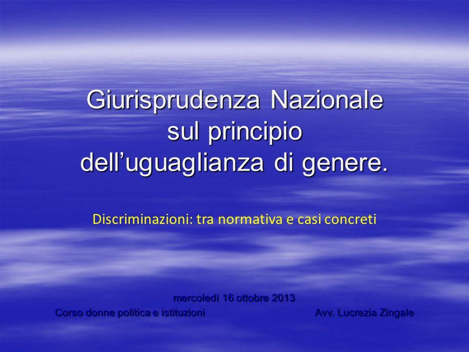 Discriminazione La normativa che regola nel nostro ordinamento le discriminazioni di genere sui luoghi di lavoro e nellaccesso al lavoro è contenuta nel D.Lgs.