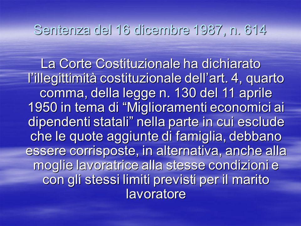 Sentenza del 16 dicembre 1987, n. 614 La Corte Costituzionale ha dichiarato lillegittimità costituzionale dellart. 4, quarto comma, della legge n. 130