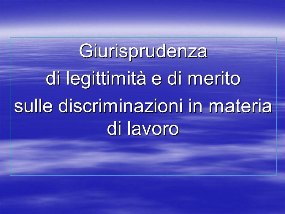 Giurisprudenza di legittimità e di merito sulle discriminazioni in materia di lavoro