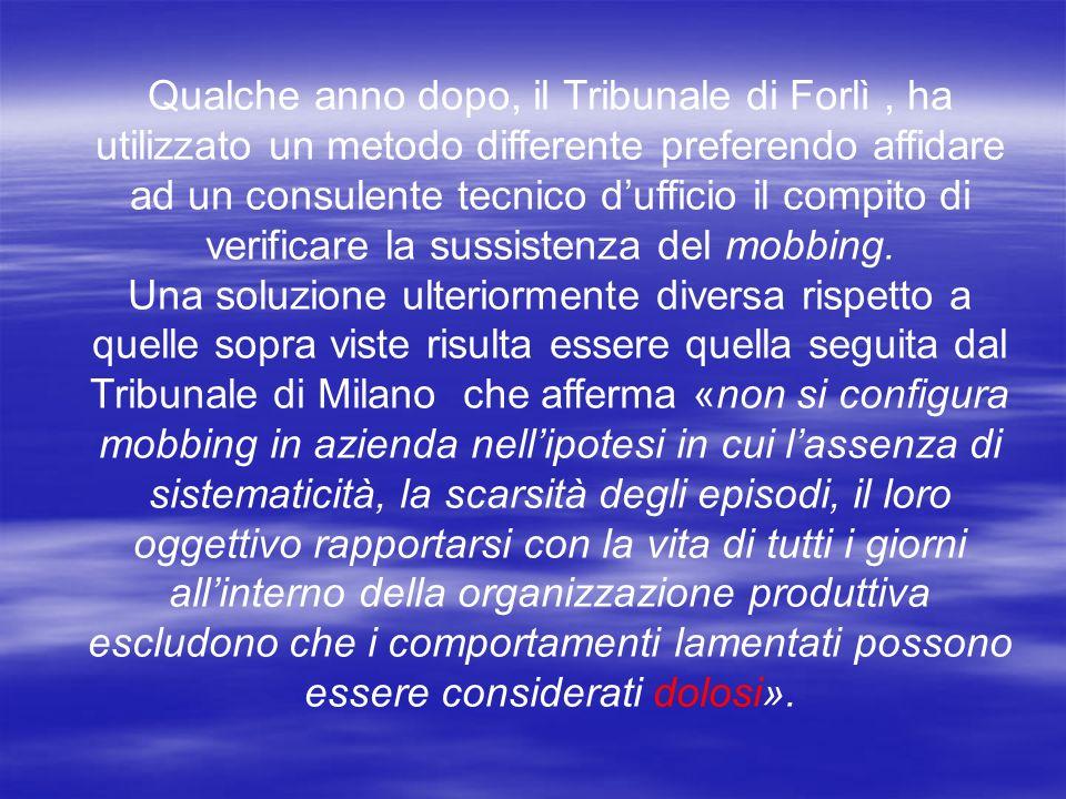 Qualche anno dopo, il Tribunale di Forlì, ha utilizzato un metodo differente preferendo affidare ad un consulente tecnico dufficio il compito di verif