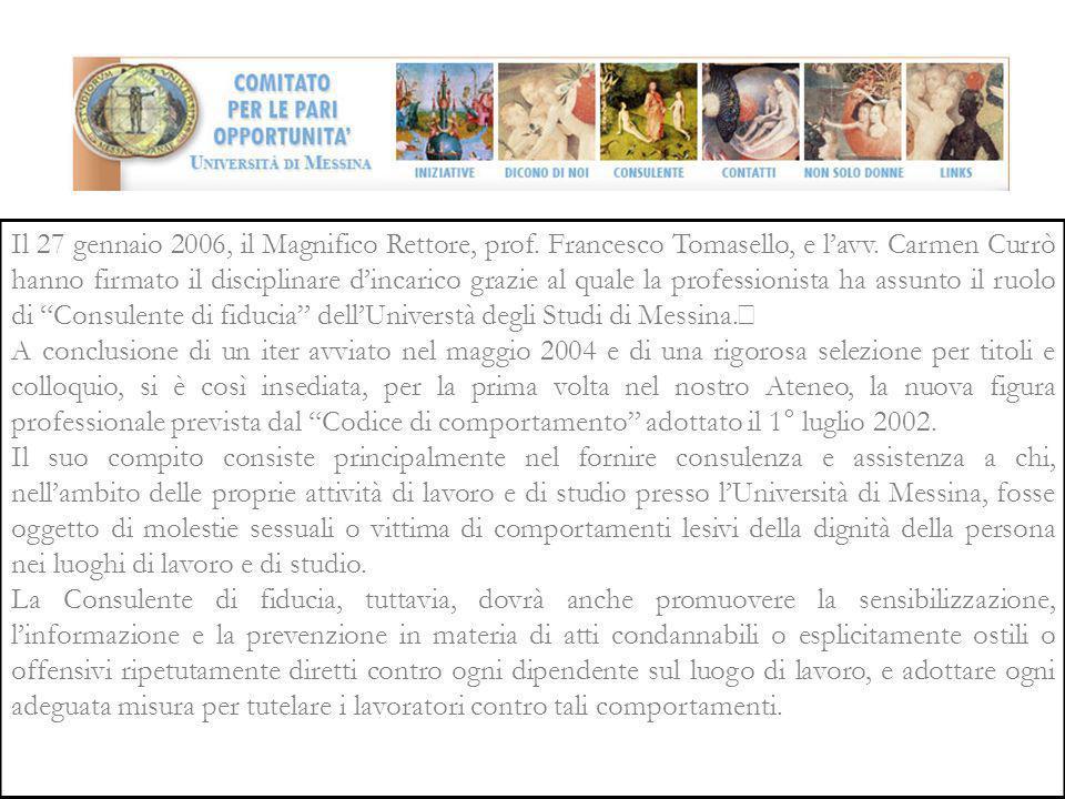 Il 27 gennaio 2006, il Magnifico Rettore, prof. Francesco Tomasello, e lavv.