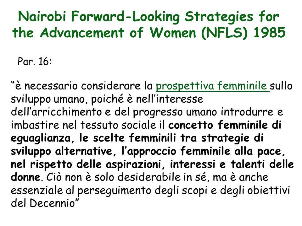 Nairobi Forward-Looking Strategies for the Advancement of Women (NFLS) 1985 è necessario considerare la prospettiva femminile sullo sviluppo umano, po