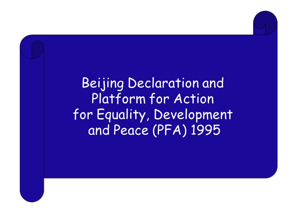 Beijing Declaration and Platform for Action for Equality, Development and Peace (PFA) 1995