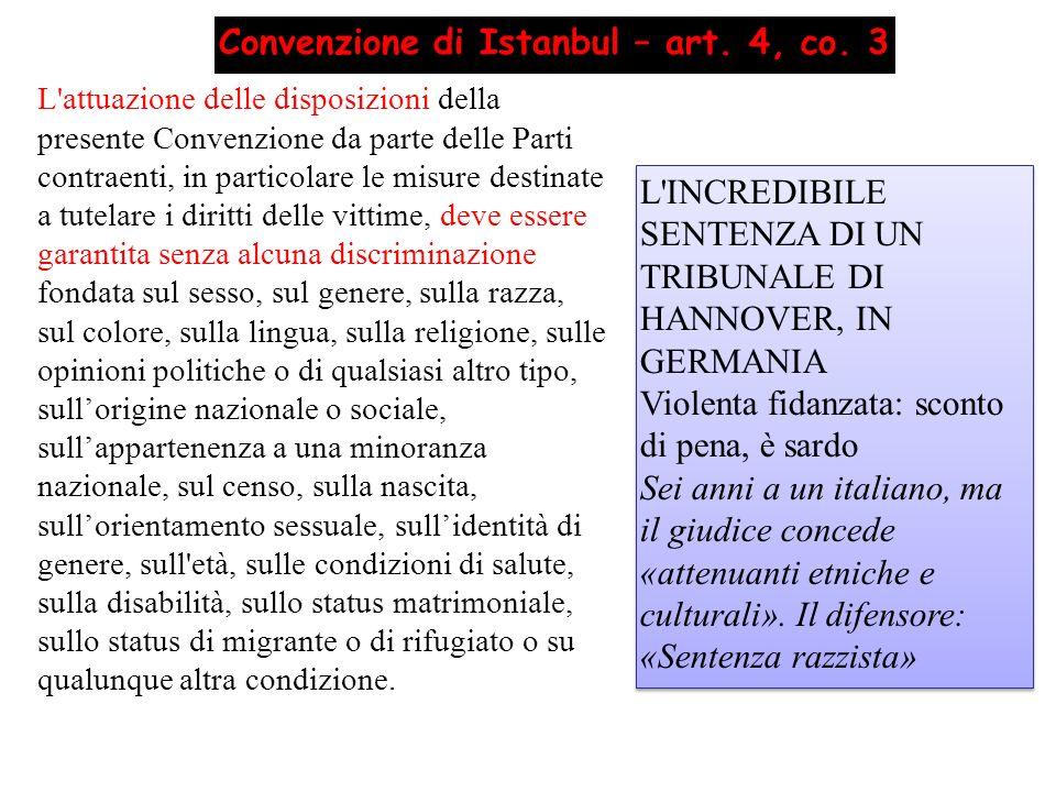 Convenzione di Istanbul – art. 4, co. 3 L'attuazione delle disposizioni della presente Convenzione da parte delle Parti contraenti, in particolare le