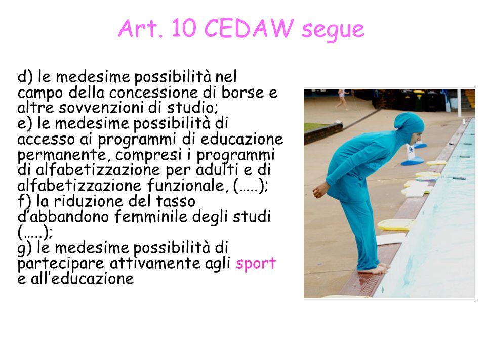 Art. 10 CEDAW segue d) le medesime possibilità nel campo della concessione di borse e altre sovvenzioni di studio; e) le medesime possibilità di acces