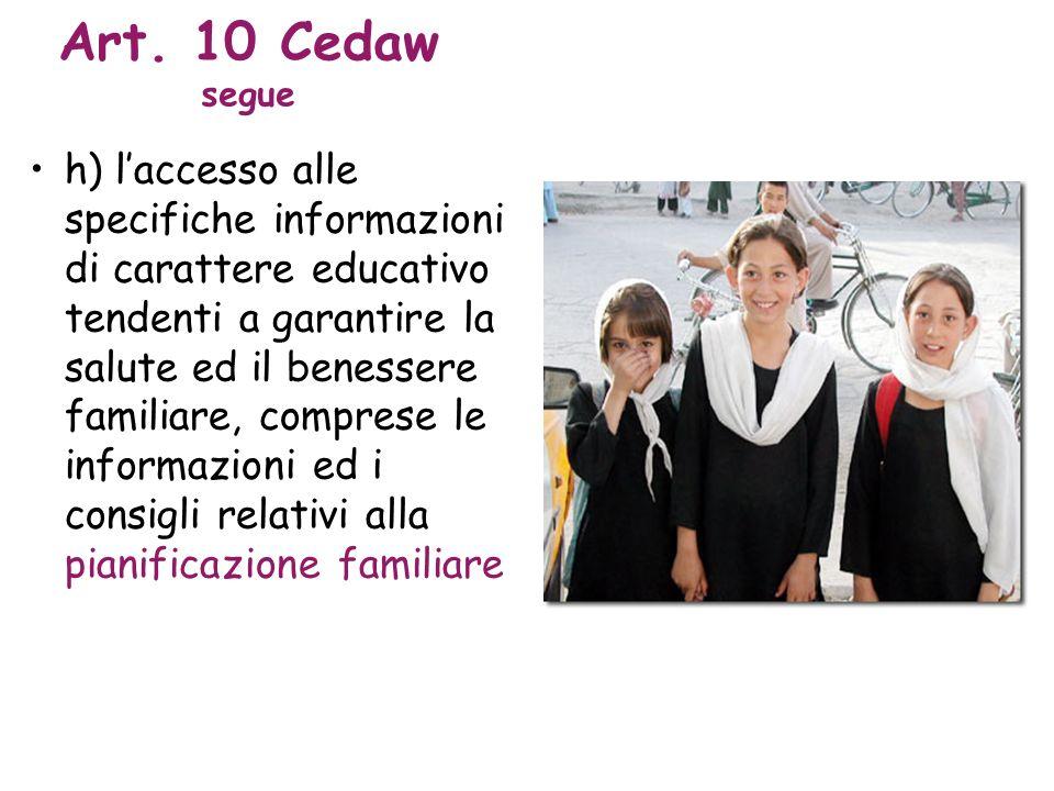 Art. 10 Cedaw segue h) laccesso alle specifiche informazioni di carattere educativo tendenti a garantire la salute ed il benessere familiare, comprese