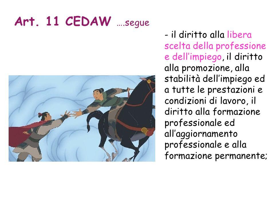 - il diritto alla libera scelta della professione e dellimpiego, il diritto alla promozione, alla stabilità dellimpiego ed a tutte le prestazioni e co