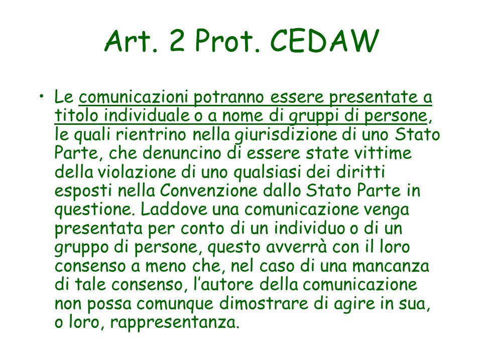 Art. 2 Prot. CEDAW Le comunicazioni potranno essere presentate a titolo individuale o a nome di gruppi di persone, le quali rientrino nella giurisdizi