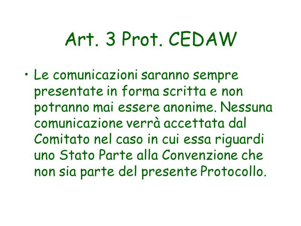 Art. 3 Prot. CEDAW Le comunicazioni saranno sempre presentate in forma scritta e non potranno mai essere anonime. Nessuna comunicazione verrà accettat