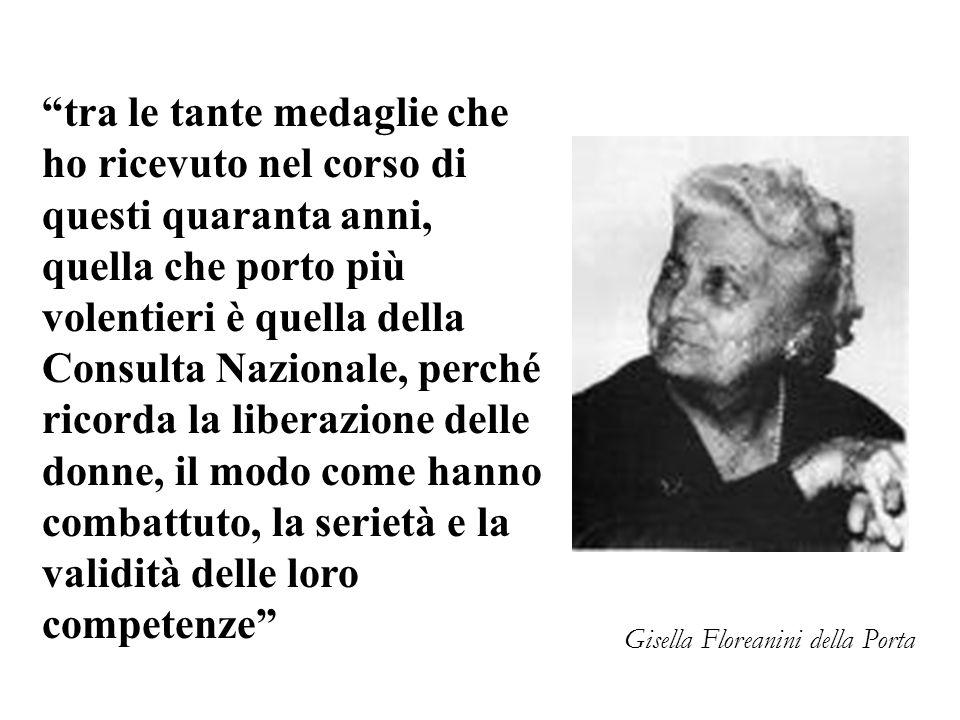 Gisella Floreanini della Porta tra le tante medaglie che ho ricevuto nel corso di questi quaranta anni, quella che porto più volentieri è quella della