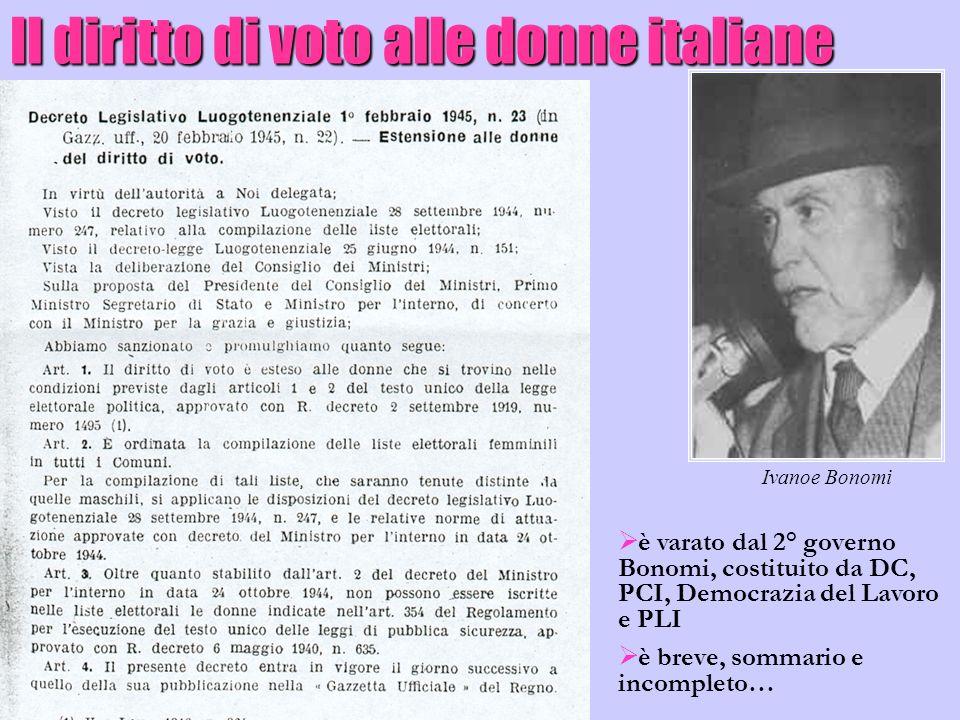 Il diritto di voto alle donne italiane Ivanoe Bonomi è varato dal 2° governo Bonomi, costituito da DC, PCI, Democrazia del Lavoro e PLI è breve, somma
