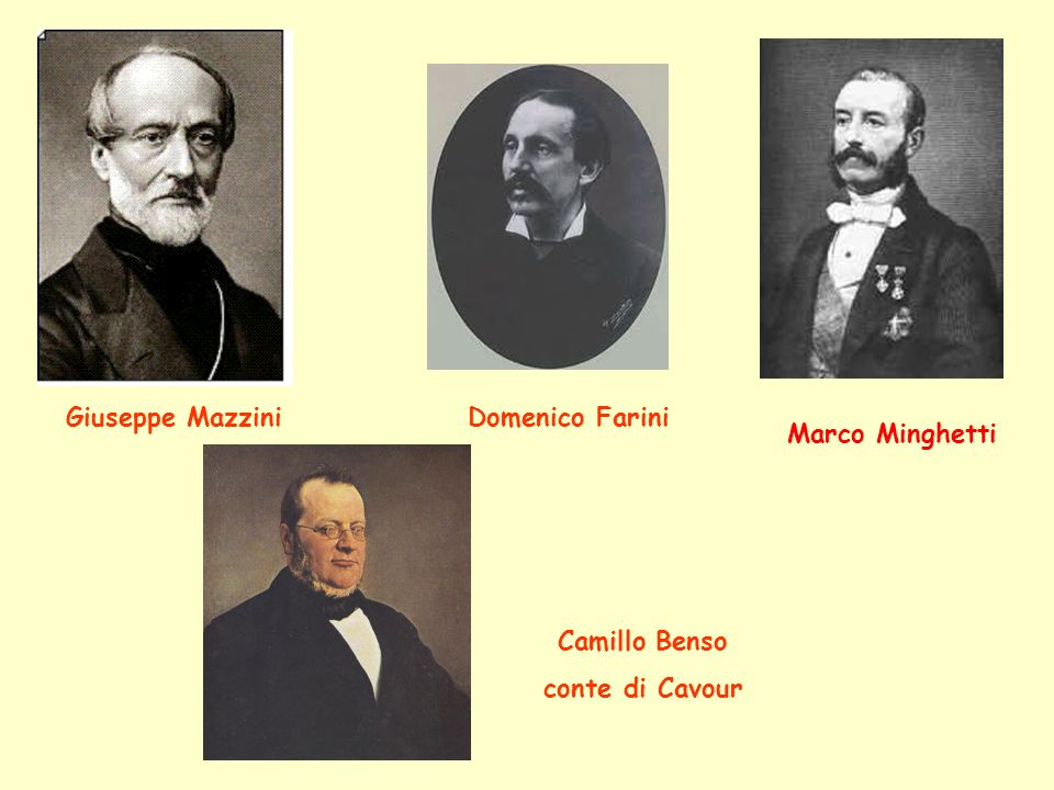 Camillo Benso conte di Cavour Marco Minghetti Domenico FariniGiuseppe Mazzini