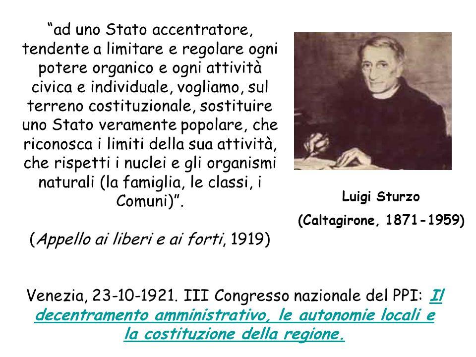 Luigi Sturzo (Caltagirone, 1871-1959) ad uno Stato accentratore, tendente a limitare e regolare ogni potere organico e ogni attività civica e individu