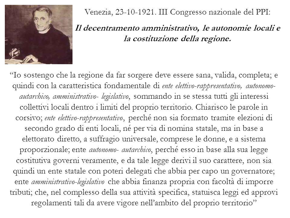 Venezia, 23-10-1921. III Congresso nazionale del PPI: Il decentramento amministrativo, le autonomie locali e la costituzione della regione. Io sosteng