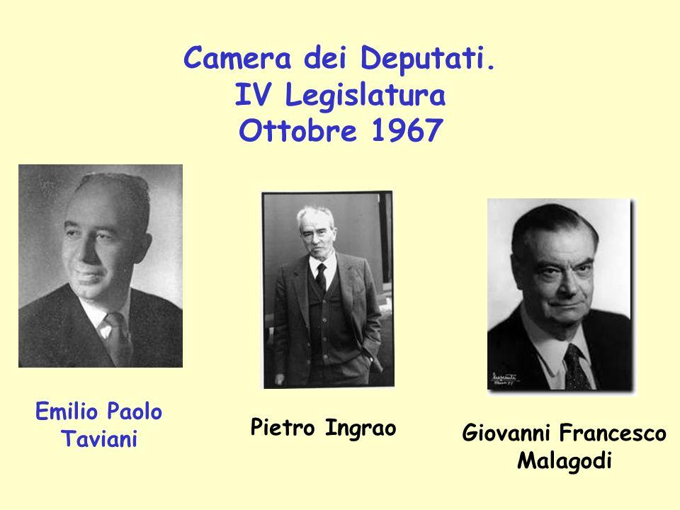 Camera dei Deputati. IV Legislatura Ottobre 1967 Emilio Paolo Taviani Pietro Ingrao Giovanni Francesco Malagodi