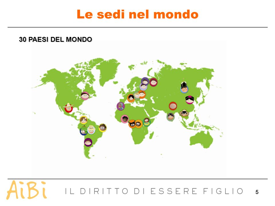 55 Le sedi nel mondo 30 PAESI DEL MONDO