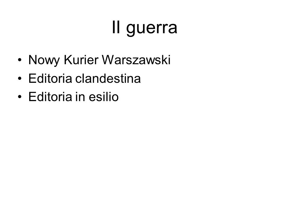II guerra Nowy Kurier Warszawski Editoria clandestina Editoria in esilio